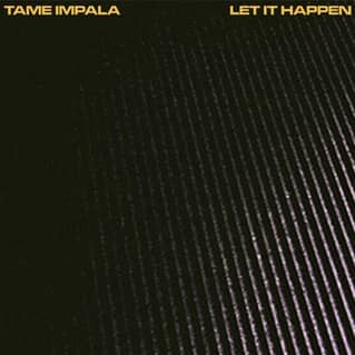 tame impala let it happen
